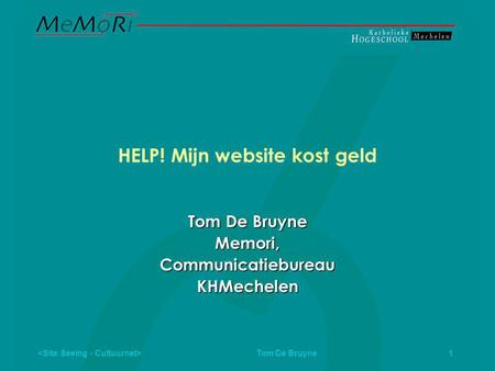 Tom De Bruyne 1 HELP! Mijn website kost geld Tom De Bruyne Memori,CommunicatiebureauKHMechelen.