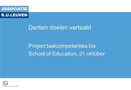 Dertien doelen vertaald Project taalcompetenties bis School of Education, 21 oktober.