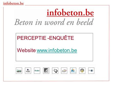 PERCEPTIE -ENQUÊTE Website www.infobeton.bewww.infobeton.be.