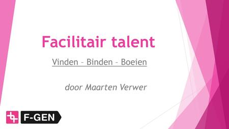 Facilitair talent Vinden – Binden – Boeien door Maarten Verwer.