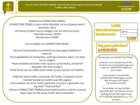 FULLFILL YOUR DESTINY! EXPAND YOUR SOCIAL STRUCTURES! LIVE YOUR DREAM! CONNECTING TRIBES! Welkom bij CONNECTING TRIBES. CONNECTING TRIBES is jouw online.