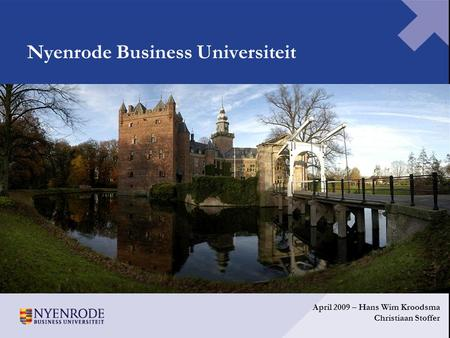 Nyenrode Business Universiteit April 2009 – Hans Wim Kroodsma Christiaan Stoffer.