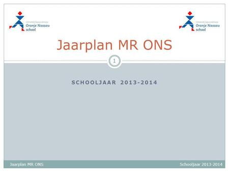 Jaarplan MR ONS schooljaar Jaarplan MR ONS