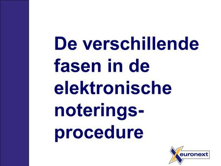 De verschillende fasen in de elektronische noterings- procedure.