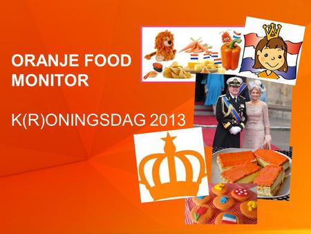 © GfK 2013 | April 20131 ORANJE FOOD MONITOR K(R)ONINGSDAG 2013.