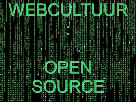 WEBCULTUUR : OPEN SOURCE. 655\\intro LOCAL FILELOCAL FILE \\ YOUTUBE FILEYOUTUBE FILE.