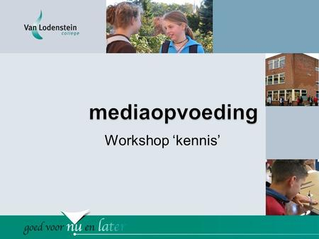 Workshop 'kennis'. Moderne media •Computer •Video •DVD •Mobiele telefoon •iPod •internet •Radio •TV •Satelietontvangst •HDTV •Enz….. •Enz……….