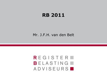RB 2011 Mr. J.F.H. van den Belt.