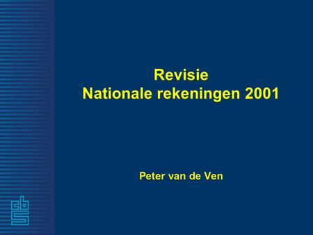 Revisie Nationale rekeningen 2001 Peter van de Ven.
