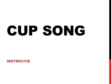 Cup song Instructie.