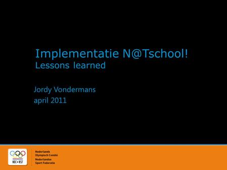 Implementatie Lessons learned Jordy Vondermans april 2011.
