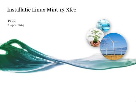 Installatie Linux Mint 13 Xfce PTCC 2 april 2014.