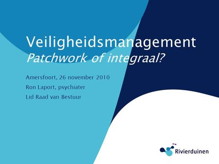 Veiligheidsmanagement Patchwork of integraal?