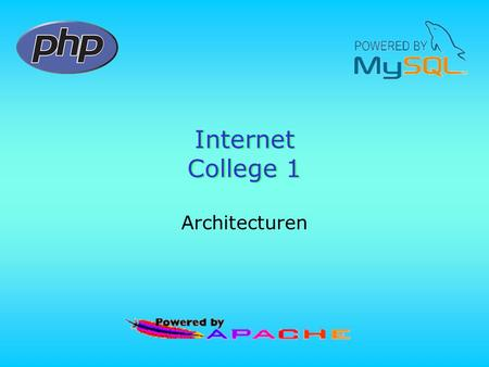 Internet College 1 Architecturen.
