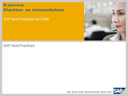 E-service: Klachten- en retourenbeheer SAP Best Practices for CRM SAP Best Practices.