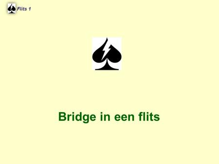 Flits 1 Spel 2. Bridge in een flits.