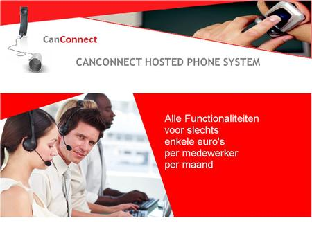 Zo wil iederéén bellen 1 XELION HOSTED PHONE SYSTEM CANCONNECT HOSTED PHONE SYSTEM.