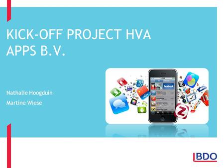 KICK-OFF PROJECT HVA APPS B.V. Nathalie Hoogduin Martine Wiese.
