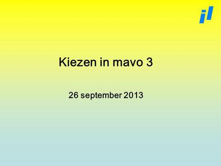 Kiezen in mavo 3 26 september 2013.