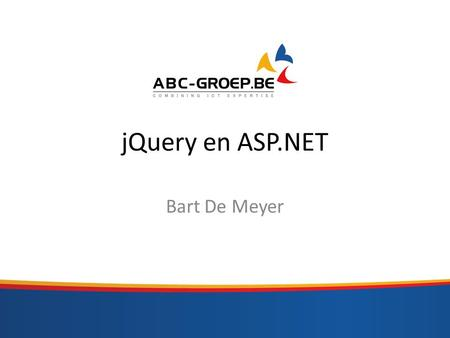 JQuery en ASP.NET Bart De Meyer. Agenda CDN – Content Delivery Network JSON Ajax in ASP.NET – jQuery vs ASP.NET AJAX library – ASMX webservice – Webforms.