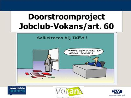 Www.vdab.be 0800 30 700 Doorstroomproject Jobclub-Vokans/art. 60.