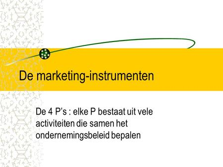 De marketing-instrumenten