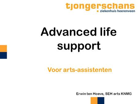 Erwin ten Hoeve, SEH arts KNMG Advanced life support Voor arts-assistenten.