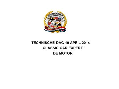 Technische dag 19 april 2014 classic car expert de motor.