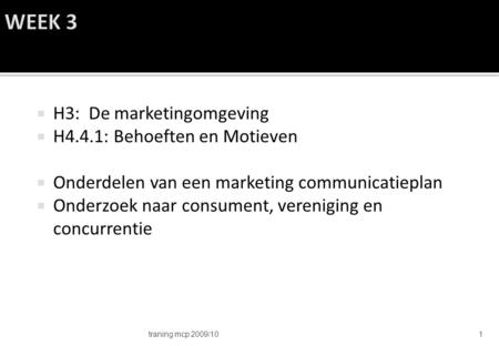 WEEK 3 H3: De marketingomgeving H4.4.1: Behoeften en Motieven