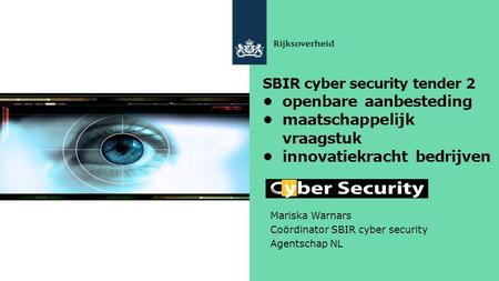 Mariska Warnars Coördinator SBIR cyber security Agentschap NL