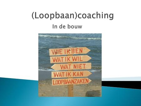 (Loopbaan)coaching In de bouw.