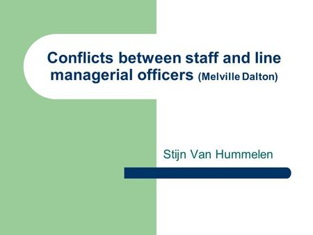 conflicts between staff and line managerial officers In his book the principles of scientific management, taylor  of work and  responsibility between management and line-level employees.