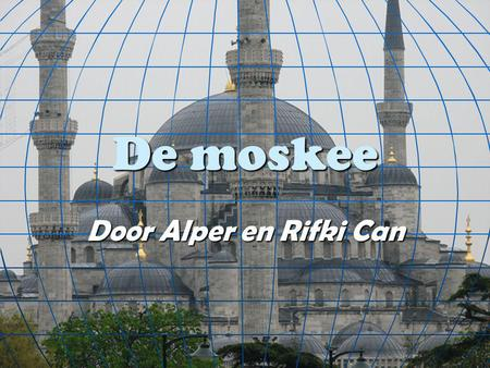 De moskee Door Alper en Rifki Can.