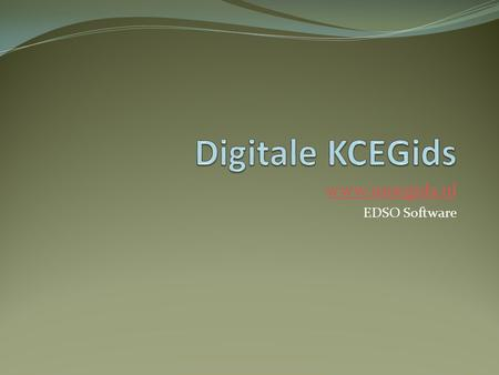 Www.nmegids.nl EDSO Software Digitale KCEGids www.nmegids.nl EDSO Software.