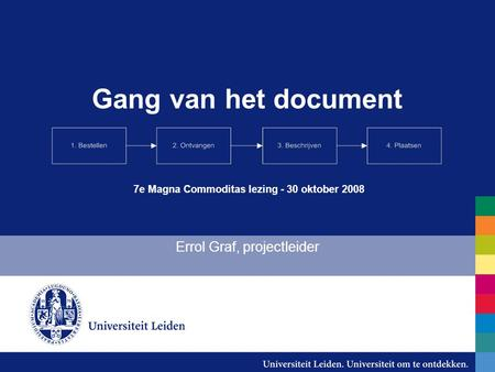 Gang van het document Errol Graf, projectleider 7e Magna Commoditas lezing - 30 oktober 2008.