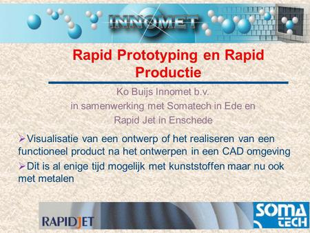Rapid Prototyping en Rapid Productie