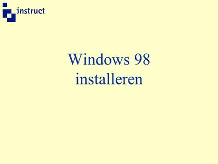 Windows 98 installeren. Installatie Windows 982 Windows 98 installeren Deze presentatie laat zien hoe de installatie van Windows plaats vindt. In het.
