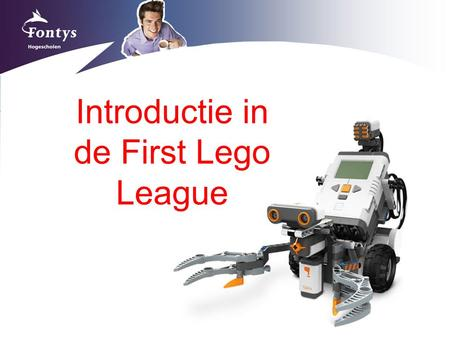 Introductie in de First Lego League. Even voorstellen … Lennart de Graaf Docent Fontys Hogeschool ICT Rachelsmolen 1 5600AH Eindhoven 0877-874338 (of.