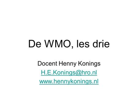 De WMO, les drie Docent Henny Konings
