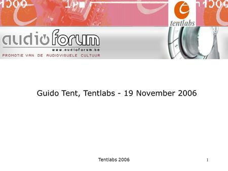 Tentlabs 2006 1 Guido Tent, Tentlabs - 19 November 2006.