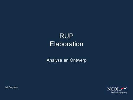 Analyse en Ontwerp RUP Elaboration Jef Bergsma. Software architectuur.