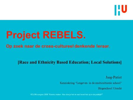 REBELS: Race and Ethnicity Based Education; Local Solutions