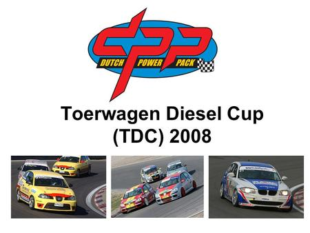Toerwagen Diesel Cup (TDC) 2008. TDC 2008 Dutch Power Pack 2008: Samsung BMW 130i Cup Benelux Racing League Dunlop SportMaxx Clio Cup Formule Ford Formido.