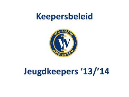 Keepersbeleid Jeugdkeepers '13/'14.