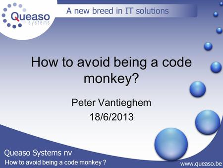 How to avoid being a code monkey ? Peter Vantieghem 18/6/2013.