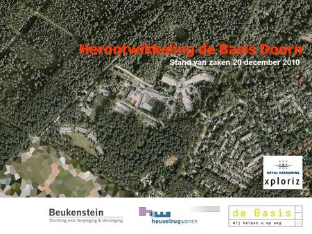 20 december 2010 Herontwikkeling de Basis Doorn Stand van zaken 20 december 2010.