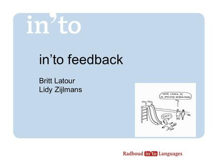 In'to feedback Britt Latour Lidy Zijlmans.