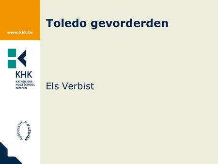Www.khk.be Toledo gevorderden Els Verbist. www.khk.be Overzicht Assignments Assessments Group pages Adaptief gegevens toekennen Virtual classroom Nieuwtjes.