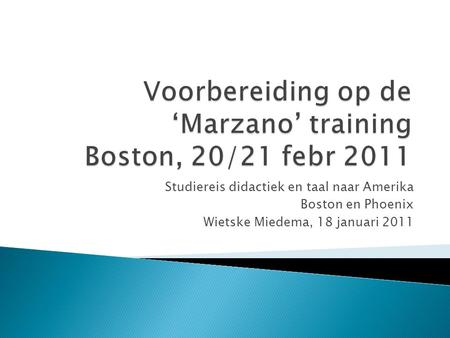 Voorbereiding op de 'Marzano' training Boston, 20/21 febr 2011
