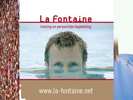 Wie is La Fontaine? Anneke van Doorn Jolanda van der Steen